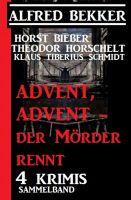 Advent, Advent - der Mörder rennt! 4 Krimis, Sammelband