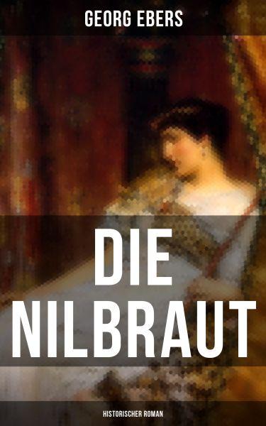 Die Nilbraut (Historischer Roman)