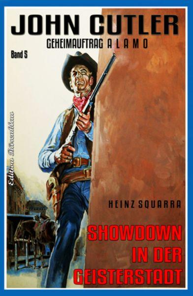 John Cutler #5: Showdown in der Geisterstadt