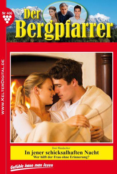 Der Bergpfarrer 406 – Heimatroman