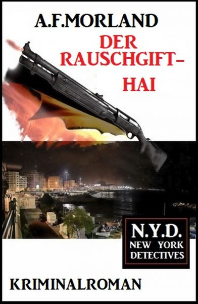 Der Rauschgift-Hai: N.Y.D. - New York Detectives