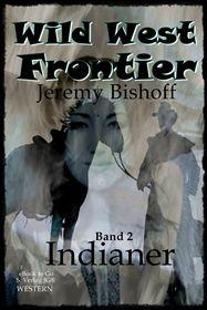 Wild West Frontier (Bd.2): Indianer