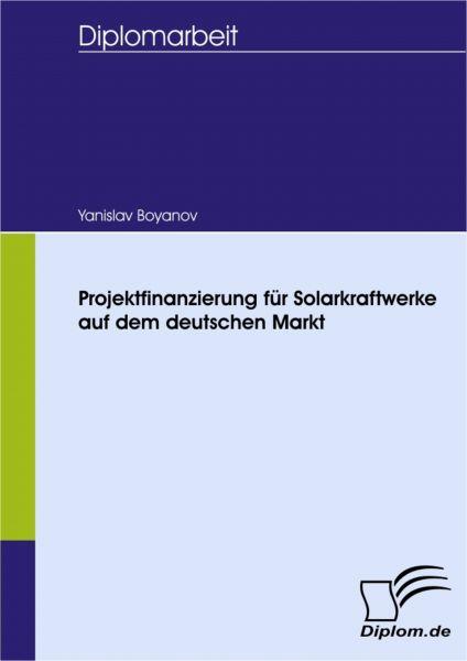 Projektfinanzierung für Solarkraftwerke auf dem deutschen Markt