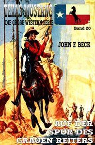 TEXAS MUSTANG #20: Auf der Spur des grauen Reiters