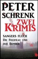 Zwei Krimis: Sangers Fluch/Die Freifrau und der Bomber