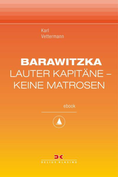 Barawitzka – Lauter Kapitäne, keine Matrosen