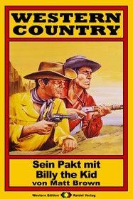 WESTERN COUNTRY 07: Sein Pakt mit Billy the Kid
