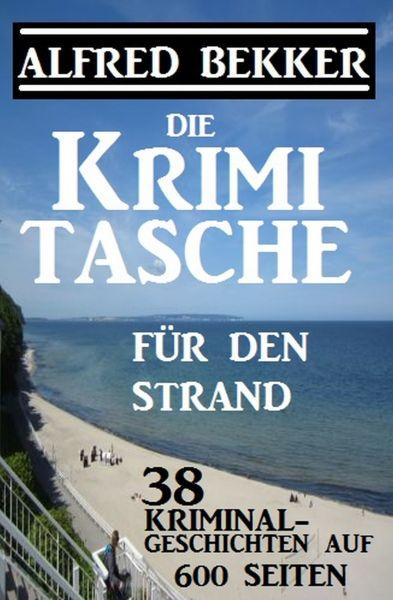 38 Kriminalgeschichten - Die Alfred Bekker Krimi-Tasche