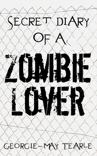 Secret Diary of a Zombie Lover