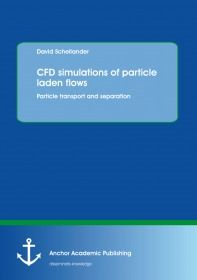 CFD simulations of particle laden flows: Particle transport and separation