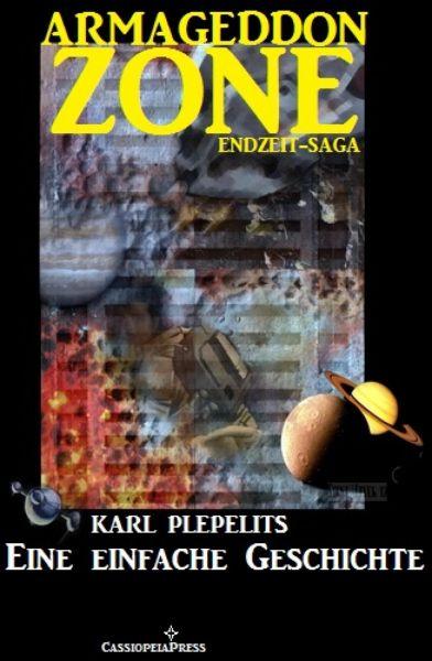 Eine einfache Geschichte (Armageddon Zone - Die Endzeit-Saga)