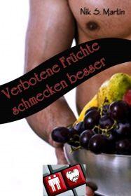 Verbotene Früchte schmecken besser