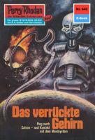 Perry Rhodan 640: Das verrückte Gehirn (Heftroman)