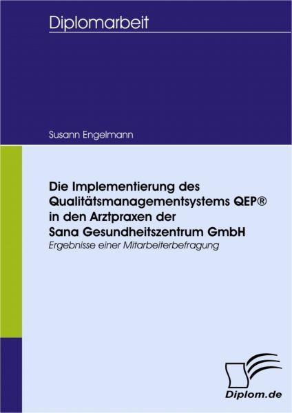 Die Implementierung des Qualitätsmanagementsystems QEP® in den Arztpraxen der Sana Gesundheitszentru