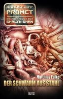 Raumschiff Promet - Die Abenteuer der Shalyn Shan 04: Der Schwarm aus Stahl