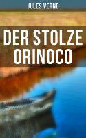 Der stolze Orinoco (Komplette Ausgabe)