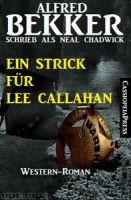 Neal Chadwick Western - Ein Strick für Lee Callahan