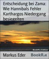 Entscheidung bei Zama: Wie Hannibals Fehler Karthargos Niedergang besiegelten