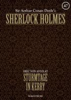 Sherlock Holmes 47 - Sturmtage in Kerry