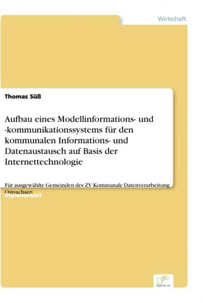 Aufbau eines Modellinformations- und -kommunikationssystems für den kommunalen Informations- und Dat