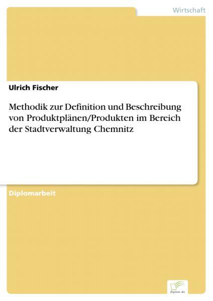 Methodik zur Definition und Beschreibung von Produktplänen/Produkten im Bereich der Stadtverwaltung