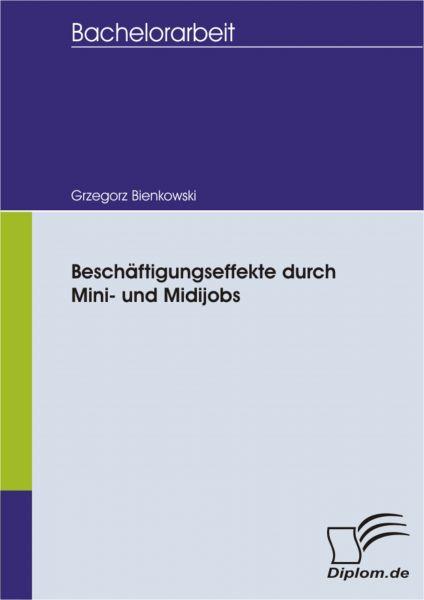 Beschäftigungseffekte durch Mini- und Midijobs