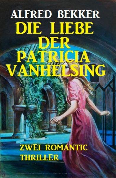 Die Liebe der Patricia Vanhelsing