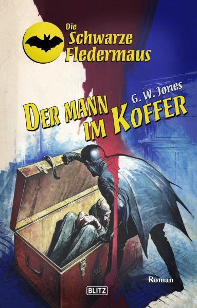 Die Schwarze Fledermaus 36: Der Mann im Koffer