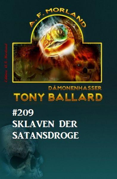 Sklaven der Satansdroge Tony Ballard Nr. 209