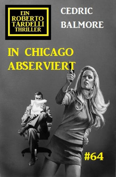 In Chicago abserviert: Ein Roberto Tardelli Thriller #64
