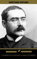 Rudyard Kipling: The Complete Novels and Stories (Golden Deer Classics)