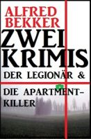Zwei Krimis: Der Legionär & Die Apartment-Killer