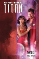 Star Trek - Titan 6: Synthese