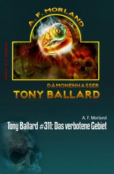 Tony Ballard #311: Das verbotene Gebiet