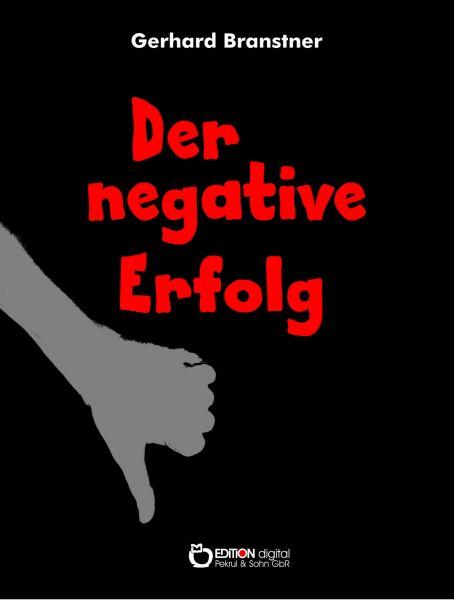 Der negative Erfolg