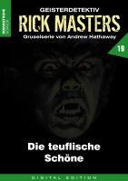 Rick Masters 19 - Die teuflische Schöne