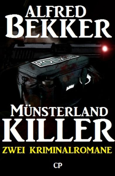 Zwei Alfred Bekker Kriminalromane: Münsterland Killer