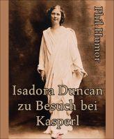 Isadora Duncan zu Besuch bei Kasperl