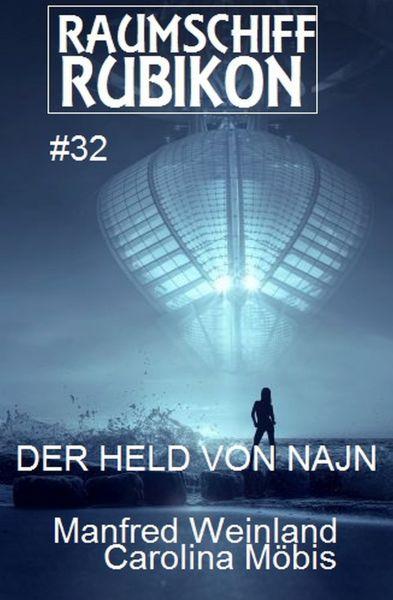 Raumschiff Rubikon 32 Der Held der Najn