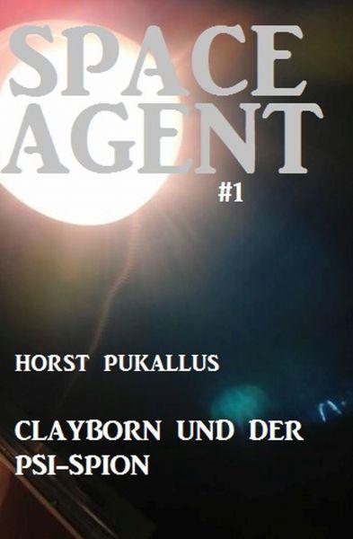 Space Agent #1: Clayborn und der PSI-Spion