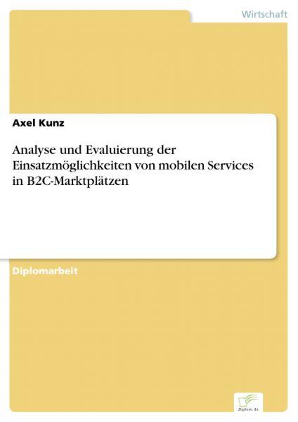 Analyse und Evaluierung der Einsatzmöglichkeiten von mobilen Services in B2C-Marktplätzen