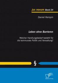 Leben ohne Barrieren: Welcher Handlungsbedarf besteht für die kommunale Politik und Verwaltung?