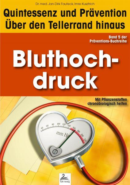 Bluthochdruck: Quintessenz und Prävention
