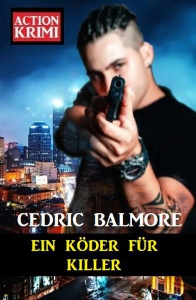 Ein Köder für den Killer: Action Krimi