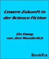 Unsere Zukunft in der Science Fiction