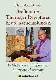 Großmutters Thüringer Rezepturen heute nachempfunden