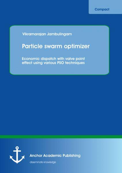 Particle swarm optimizer: Economic dispatch with valve point effect using various PSO techniques