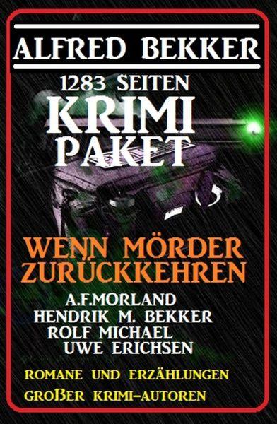 1283 Seiten Krimi-Paket - Wenn Mörder zurückkehren