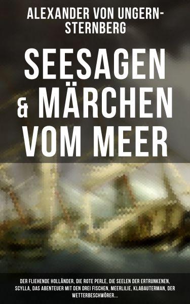 Seesagen & Märchen vom Meer: Der fliehende Holländer, Die rote Perle, Die Seelen der Ertrunkenen, Sc