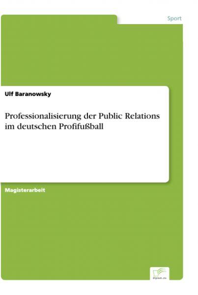Professionalisierung der Public Relations im deutschen Profifußball